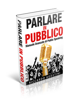 ebook parlare in pubblico, manuale avanzato di public speaking